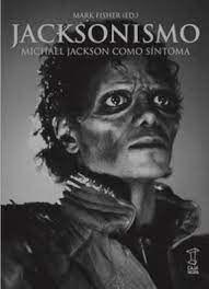 JACKSONISMO MICHAEL JACKSON COMO SINTOMA