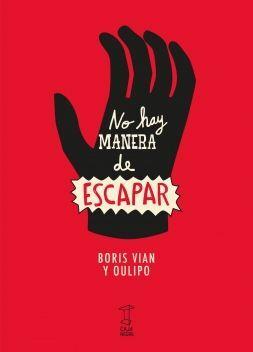 NO HAY MANERA DE ESCAPAR