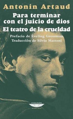 PARA TERMINAR CON EL JUICIO DE DIOS - EL TEATRO DE LA CRUELDAD