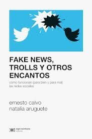 FAKE NEWS, TROLLS Y OTROS ENCANTOS