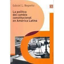 LA POLITICA DEL CAMBIO CONSTITUCIONAL EN AMERICA LATINA